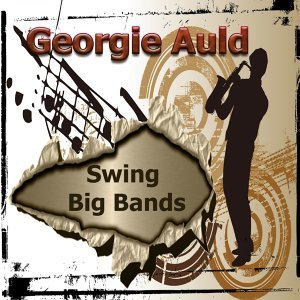 Georgie Auld, His Orchestra 歌手頭像