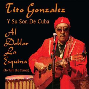 Tito Gonzalez y Su Son de Cuba 歌手頭像