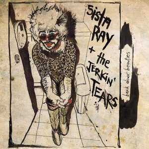 Sista Ray and the The Jerkin' Tears 歌手頭像