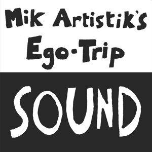 Mik Artistik's Ego Trip 歌手頭像