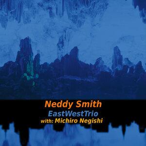 Neddy Smith Eastwesttrio 歌手頭像