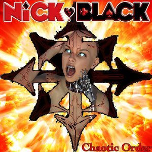 Nick Black, Chaotic Order 歌手頭像
