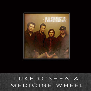Luke O'Shea & Medicine Wheel 歌手頭像