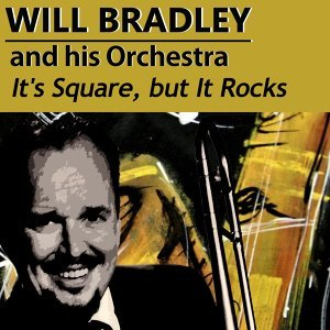 Will Bradley and his Orchestra