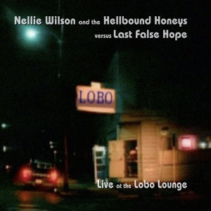 Nellie Wilson and the Hellbound Honey's, Last False Hope 歌手頭像