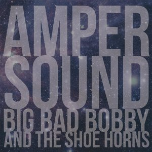 Big Bad Bobby and the Shoe Horns 歌手頭像