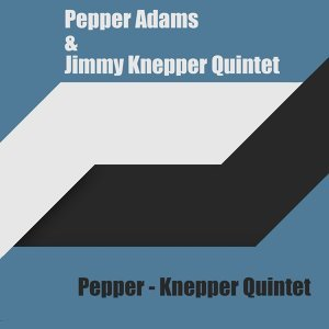 Pepper Adams, Jimmy Knepper Quintet 歌手頭像
