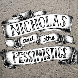 Nicholas and the Pessimistics 歌手頭像