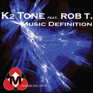 K2 Tone feat. Rob T. 歌手頭像