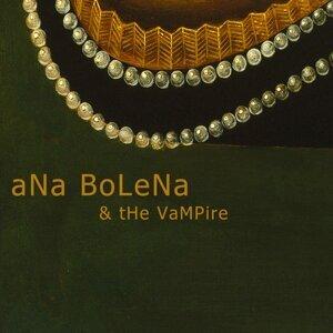 Ana Bolena, The Vampire 歌手頭像