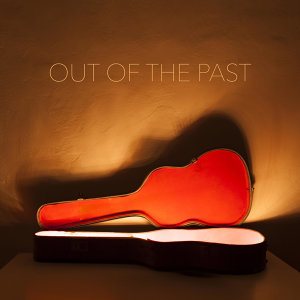 Out Of The Past 歌手頭像