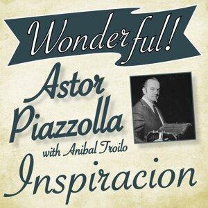 Astor Piazzolla, Anibal Troilo Y Su Orquesta Tipica 歌手頭像