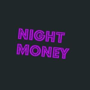 Night Money 歌手頭像