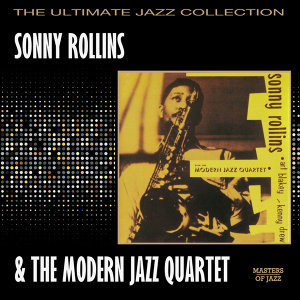 Sonny Rollins With The Modern Jazz Quartet 歌手頭像