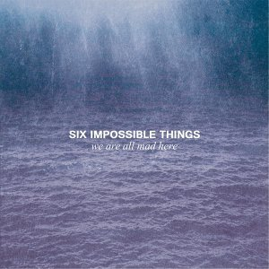 Six Impossible Things 歌手頭像