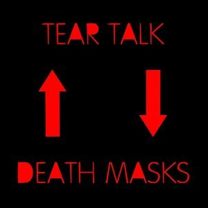 Tear Talk, Death Masks 歌手頭像