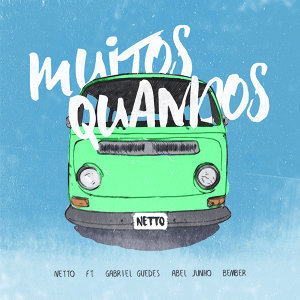Netto Feat. Gabriel Guedes, Bember & Abel Junho 歌手頭像