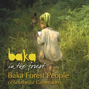Baka Forest People of Southeast Cameroon 歌手頭像