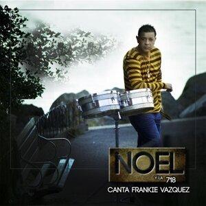 Noel y la 718 Canta Frankie Vazquez 歌手頭像