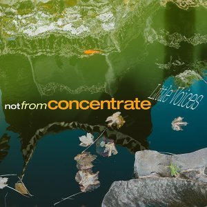 Not from Concentrate 歌手頭像