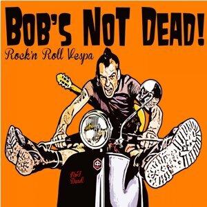 Bob's NoT Dead! 歌手頭像