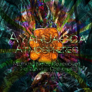 Ayahuasca Atmospheres 歌手頭像
