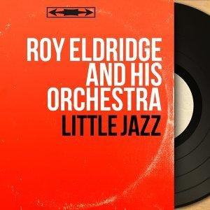 Roy Eldridge and his Orchestra 歌手頭像