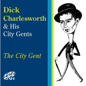Dick Charlesworth & His City Gents 歌手頭像