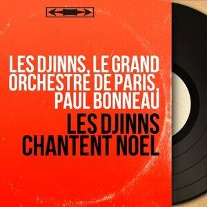 Les Djinns, Le grand orchestre de Paris, Paul Bonneau 歌手頭像