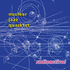 Nuclear Jazz Quarktet 歌手頭像
