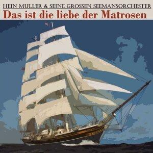 Hein Muller & seine grossen Seemannsorchester 歌手頭像