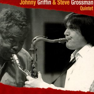 Johnny Griffin & Steve Grossman Quintet 歌手頭像