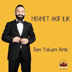 Mehmet Akif Ilık 歌手頭像