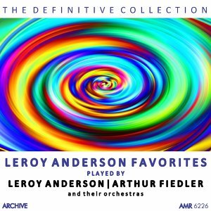 Leroy Anderson and His Orchestra, Arthur Fiedler and The Boston Pops 歌手頭像