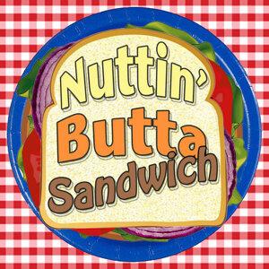 Nuttin' Butta Sandwich 歌手頭像
