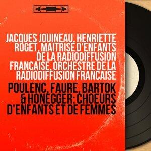 Jacques Jouineau, Henriette Roget, Maitrise d'Enfants de la Radiodiffusion Française, Orchestre de la Radiodiffusion Francaise 歌手頭像