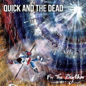Quick and the Dead 歌手頭像