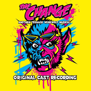 The Change: Another Teenage Werewolf Musical 歌手頭像