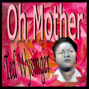 Ted Wysinger 歌手頭像
