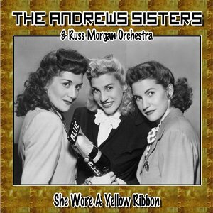 The Andrews Sisters, Russ Morgan Orchestra 歌手頭像