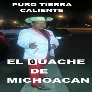 EL GUACHE DE MICHOACAN 歌手頭像