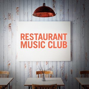 Background Music, Restaurant Music Club, Restaurant Dinner Music 歌手頭像