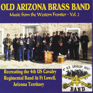 Old Arizona Brass Band as 4th Cavalry Regimental Band 歌手頭像