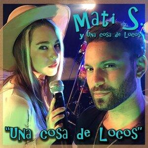 Matias S. y Una Cosa de Locos 歌手頭像