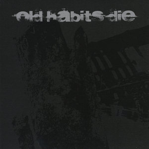 Old Habits Die 歌手頭像