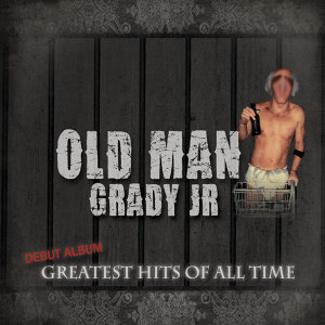Old Man Grady Jr 歌手頭像