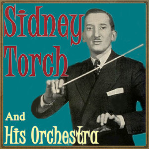 Sidney Torch and His Orchestra 歌手頭像
