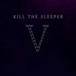 Kill The Sleeper 歌手頭像