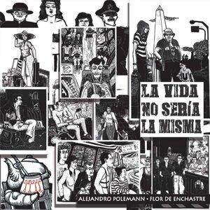 Alejandro Polemann & Flor de Enchastre 歌手頭像