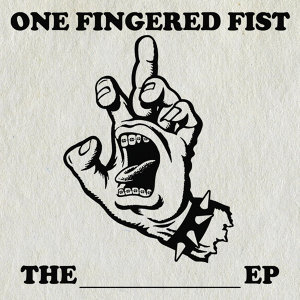 One Fingered Fist 歌手頭像